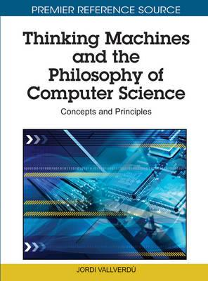 Thinking Machines and the Philosophy of Computer Science (BOK)