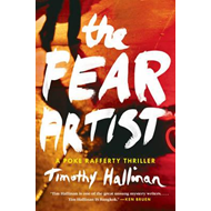 The Fear Artist: A Poke Rafferty Thriller (BOK)