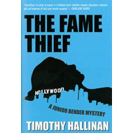 The Fame Thief: A Junior Bender Mystery (BOK)