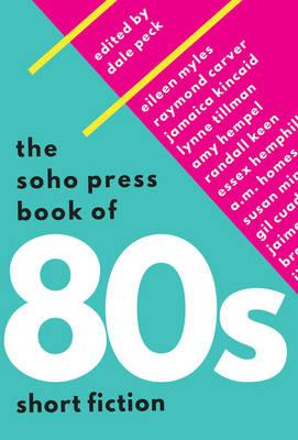 Soho Press Book of 80s Short Fiction (BOK)