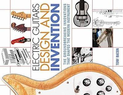 BACON TONY ELECTRIC GUITARS DESIGN AND INVENTION BAM BOOK (BOK)