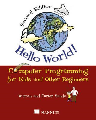 Hello World!:Computer Programming for Kids and Other Beginne (BOK)