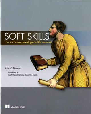 Soft Skills:The software developer's life manual (BOK)
