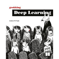 Grokking Deep Learning (BOK)