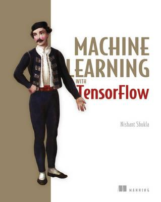 Machine Learning with TensorFlow (BOK)