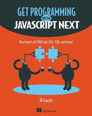 Get Programming with JavaScript Next (BOK)