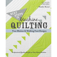Next Steps in Machine Quilting - Free-Motion & Walking-Foot (BOK)