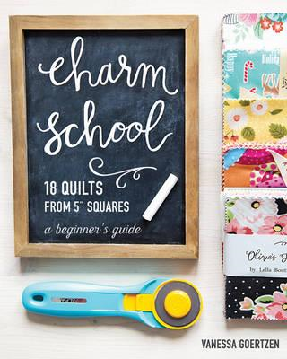 Charm School - 18 Quilts from 5 Squares (BOK)