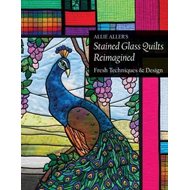 Allie Aller's Stained Glass Quilts Reimagined (BOK)