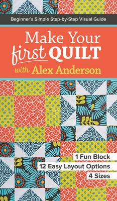 Make Your First Quilt with Alex Anderson (BOK)