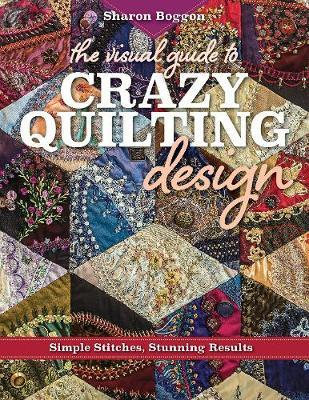 Visual Guide to Crazy Quilting Design (BOK)