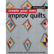 Create Your own Improv Quilts (BOK)