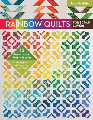 Rainbow Quilts for Scrap Lovers (BOK)