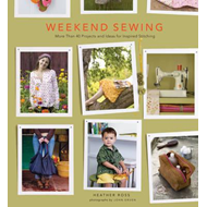 Weekend Sewing: More Than 40 Projects and Ideas for Inspired Stitching (BOK)