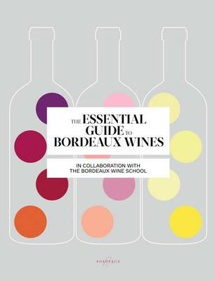 Essential Guide to Bordeaux Wines (BOK)
