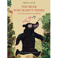 Bear Who Wasn't There And The Fabulous Forest (BOK)