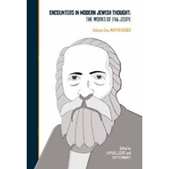 Encounters in Modern Jewish Thought: the Works of Eva Jospe: Volume 1 (BOK)