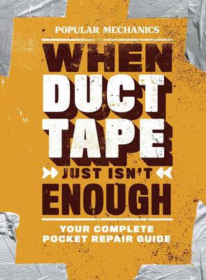 Popular Mechanics When Duct Tape Just Isn't Enough (BOK)