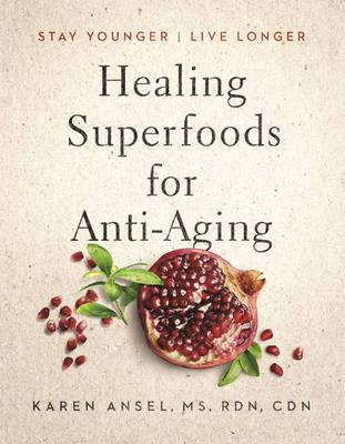 Healing Superfoods for Anti-Aging (BOK)