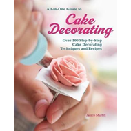 All-In-One Guide to Cake Decorating (BOK)