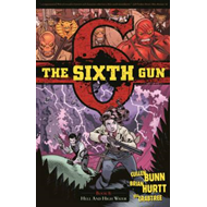 Sixth Gun Volume 8: Hell and High Water (BOK)