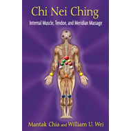 Chi Nei Ching: Internal Muscle, Tendon, and Meridian Massage (BOK)