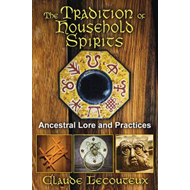Tradition of Household Spirits: Ancestral Lore and Practices (BOK)