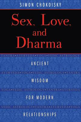 Sex, Love, and Dharma (BOK)