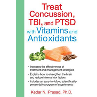 Treat Concussion, TBI and PTSD with Vitamins and Antioxidant (BOK)