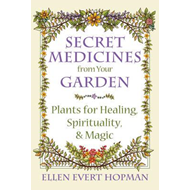Secret Medicines from Your Garden (BOK)