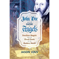 John Dee and the Empire of Angels (BOK)