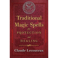 Traditional Magic Spells for Protection and Healing (BOK)