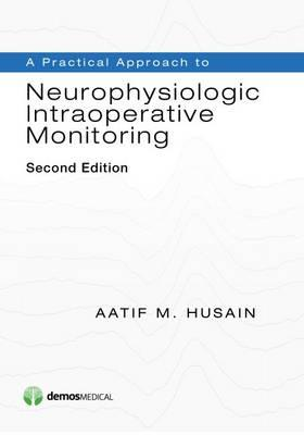 Practical Approach to Neurophysiologic Intraoperative Monito (BOK)
