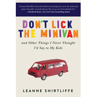 Don't Lick the Minivan: And Other Things I Never Thought I'd Say to My Kids (BOK)