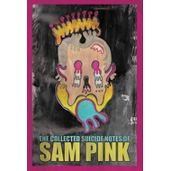 Collected Suicide Notes of Sam Pink (BOK)