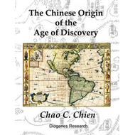 Chinese Origin of the Age of Discovery (BOK)