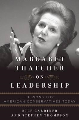 Margaret Thatcher: On Leadership: Lessons for American Conservatives Today (BOK)