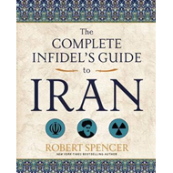 Complete Infidel's Guide to Iran (BOK)