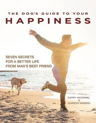 Dog's Guide to Your Happiness (BOK)