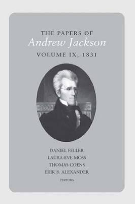 The Papers of Andrew Jackson: Volume 9: 1831 (BOK)