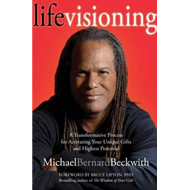 Life Visioning: A Transformative Process for Activating Your Unique Gifts and Highest Potential (BOK)