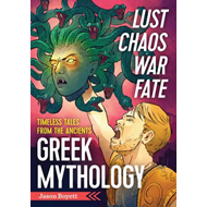 Lust, Chaos, War, and Fate - Greek Mythology (BOK)
