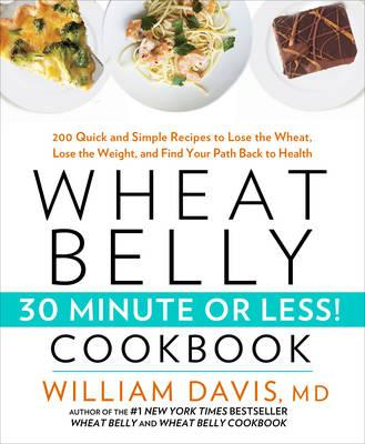 Wheat Belly 30-Minute (or Less!) Cookbook (BOK)