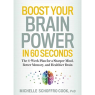 Boost Your Brain Power in 60 Seconds (BOK)