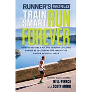 Runner's World Train Smart, Run Forever (BOK)