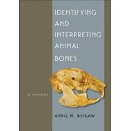 Identifying and Interpreting Animal Bones (BOK)