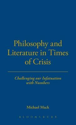 Philosophy and Literature in Times of Crisis: Challenging Our Infatuation with Numbers (BOK)