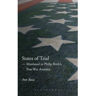 States of Trial: Manhood in Philip Roth's Post-War America (BOK)