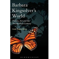 Barbara Kingsolver's World: Nature, Art, and the Twenty-first Century (BOK)