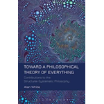Toward a Philosophical Theory of Everything (BOK)